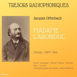 CD Jacques Offenbach : Madame l'Archiduc (extraits) RTF 1956
